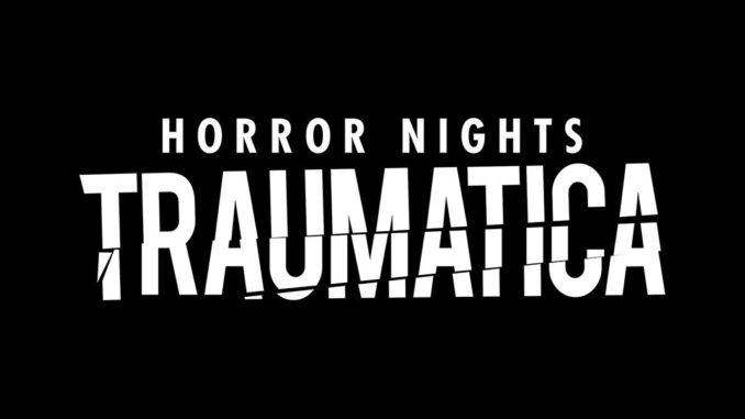 Horror Nights Traumatica